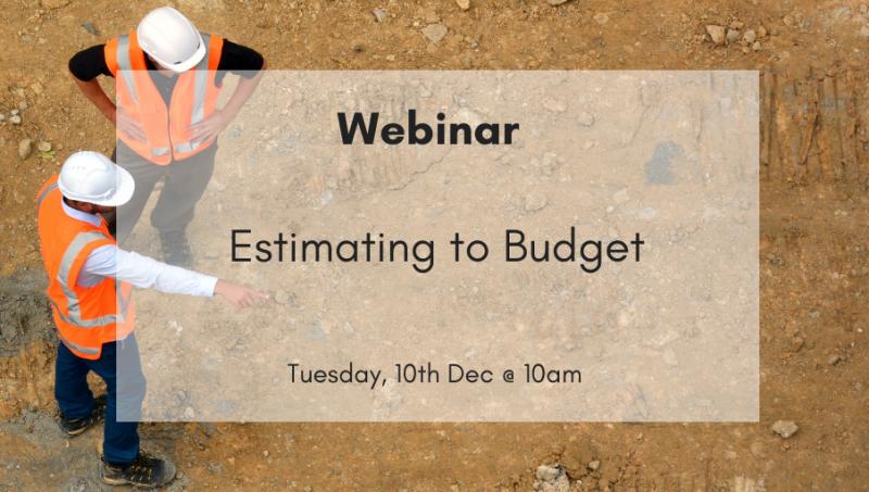 Webinar: Estimating to Budget
